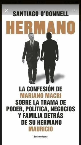 Hermano - Libro O' Donnell Confesión Mariano Macri