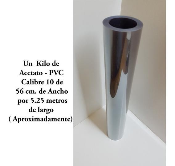 Acetato-pvc Cristal Un Kilo Calibre 10 De 56 Cm De Ancho.