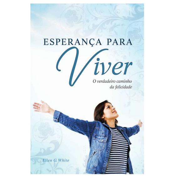Livro Esperança Para Viver Verdadeiro Caminho Da Felicidade