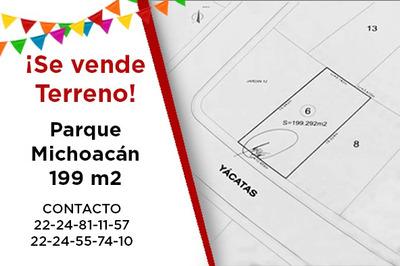 Terreno En Venta 199 M2 Parque Michoacán Lomas Angelopolis