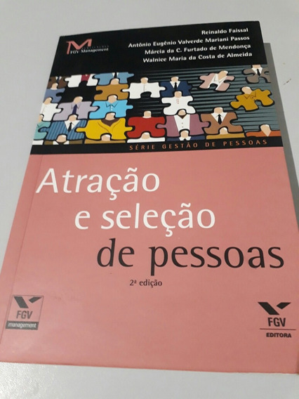 Livro Atração E Seleção De Pessoas - Faissal Fgv Management
