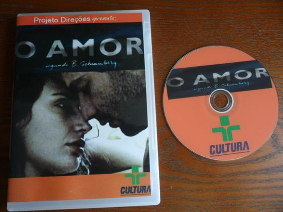 Dvd-o Amor Segundo B.schianberg (tv Cultura)