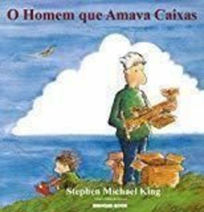 O Homem Que Amava Caixas Stephen Michael King