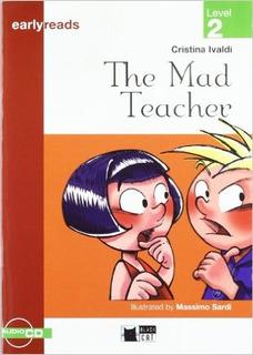 The Mad Teacher + Audio Cd - Earlyreads 2