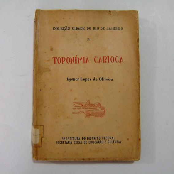 Livro - Toponímia Carioca - Agenor Lopes De Oliveira