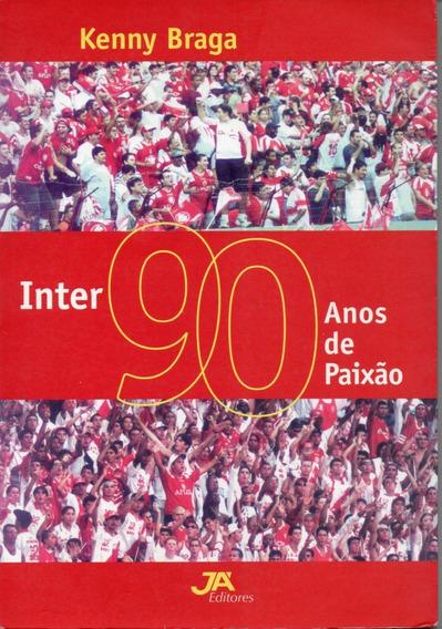 Inter 90 Anos De Paixão - Internacional De Porto Alegre