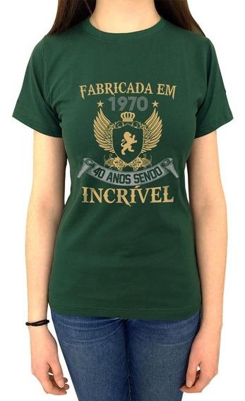 Camiseta Fabricada Em 1970 - 40 Anos (qualquer Ano)