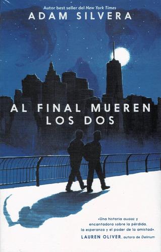 Imagen 1 de 4 de Al Final Mueren Los Dos - Adam Silvera - Ed. Puck