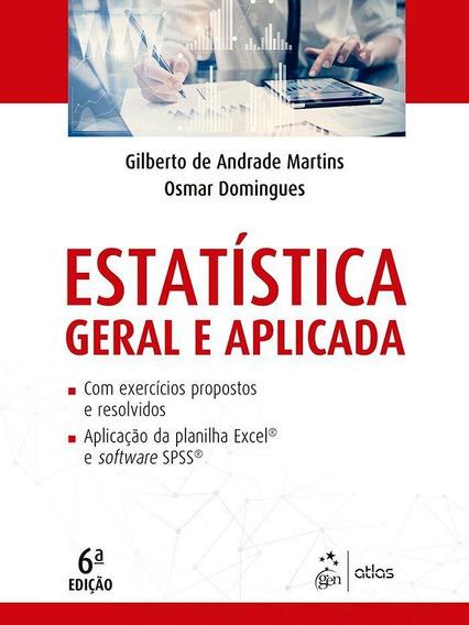 Estatística Geral E Aplicada - 6ª Ed. 2017
