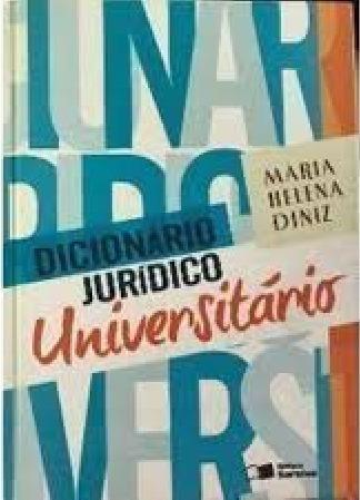 Dicionário Jurídico Universitário Maria Helena Diniz