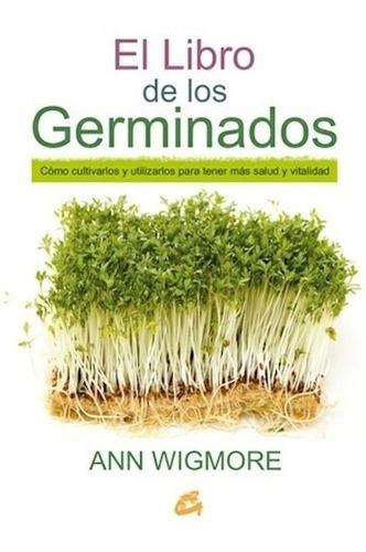 El Libro De Los Germinados, Ann Wigmore, Gaia