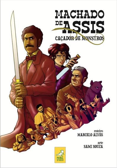 Machado De Assis Hq - Machado De Assis: Caçador De Monstros
