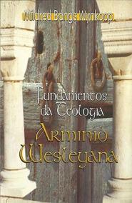 Teologia Armínio Wesleyana