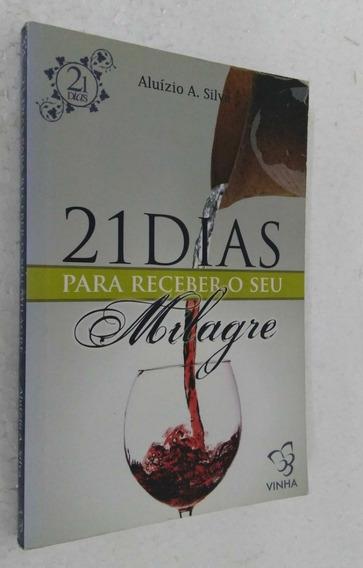 21 Dias Para Receber O Seu Milagre - Aluízio A. Silva