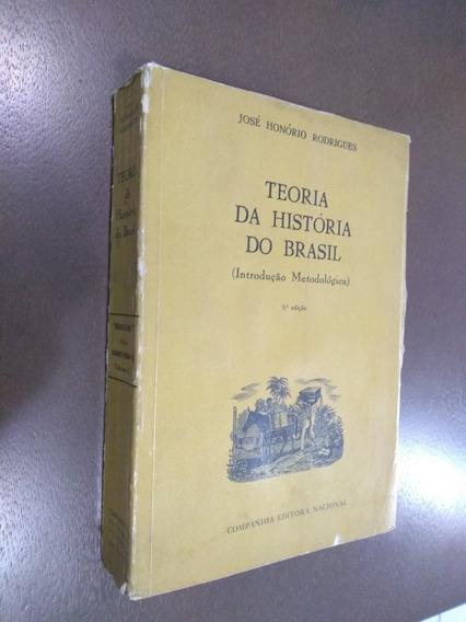 Teoria Da História Do Brasil. José Honório Rodrigues