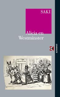 Alicia En Westminster, Saki, Alpha Decay