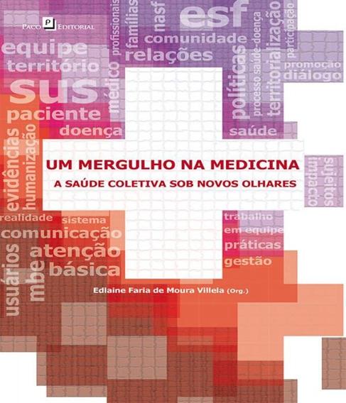 Mergulho Na Medicina, Um - A Saude Coletiva Sob Novos Olhare