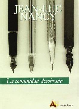 La Comunidad Desobrada, Jean Luc Nancy, Arena