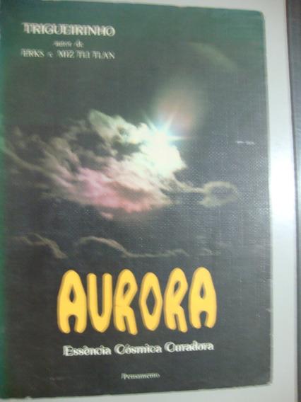 Livro Aurora Essência Cósmica Curadora - Trigueirinho
