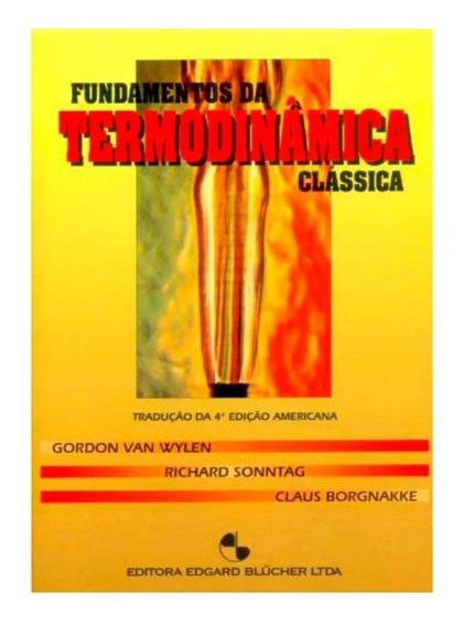Fundamentos Da Termodinâmica Clássica - 4 Ed - Van Wylen