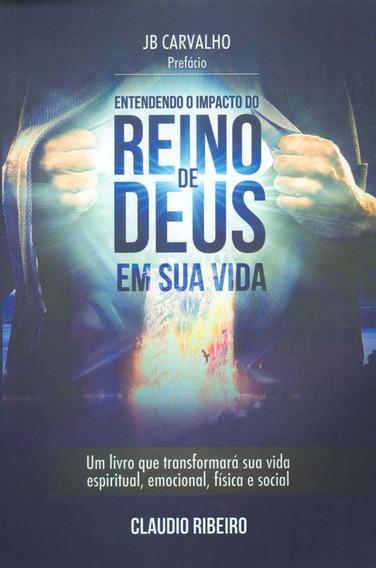 Livro C. Ribeiro - Entendendo O Impacto Do Reino De Deus
