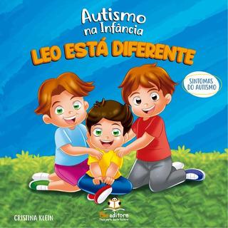 Livro Infantil Autismo Na Infância - Leo Está Diferente