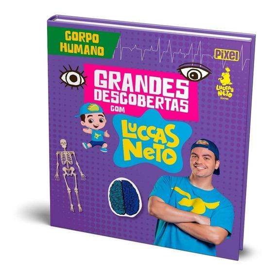 Livro - Grandes Descobertas Com Luccas Neto - Corpo Humano