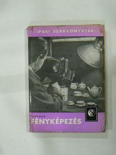 Libro Fotografia Hungaro Fènykèpezès Ipari Szakkonyvtàr