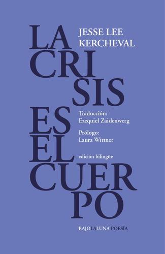 La Crisis Es El Cuerpo - Jesse Lee Kercheval