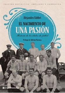 El Nacimiento De Una Pasion - Alejandro Fabbri