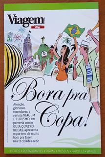 Revista Viagem E Turismo & Quatro Rodas - Bora Pra Copa