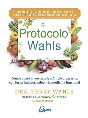 El Protocolo Wahls, Terry Wahls, Gaia