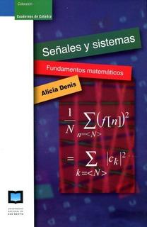 Señales Y Sistemas - Fundamentos Matemáticos, Denis, Unsam