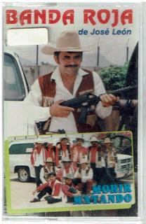 Cassete Banda Roja De José León Morir Matando