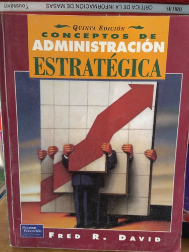 Conceptos De Administración Estratégica. Fred R. David