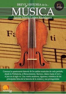 Breve Historia De La Musica - Javier Maria Lopez Rodriguez