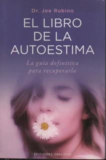 El Libro De La Autoestima Dr. Joe Rubino M01700