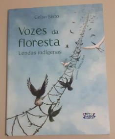 Vozes Da Floresta - Lendas Indigenas. Celso Sisto.