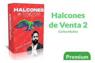 Halcones De Venta 2 - Carlos Muñoz