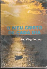 O Meu Cristo De Cada Dia - Pe. Virgílio 14a