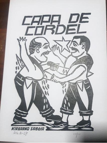 Xilogravura Assinada - Capa De Cordel - Dila