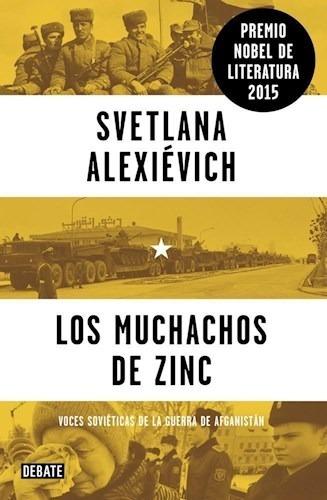 Los Muchachos De Zinc - Alexievich Svetlana (premio Nobel)