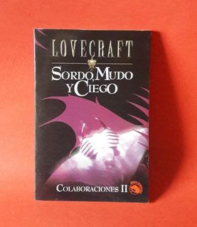 H.p. Lovecraft, Sordo, Mudo Y Ciego, Colaboraciones Ii