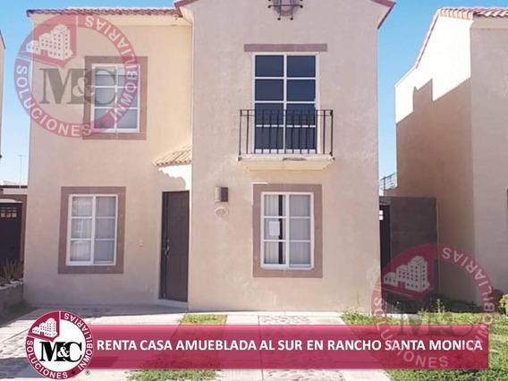 Mc Venta O Renta Casa Amueblada En Rancho Santa Mónica Al Sur