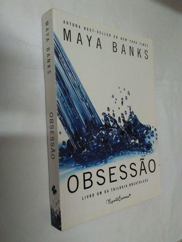 Livro Obsessão - Trilogia Breathless, Livro Um Maya Banks