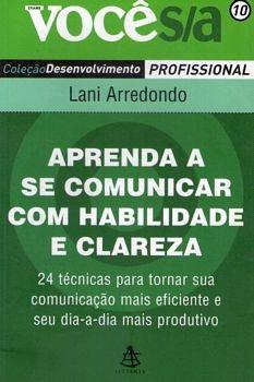 Aprenda A Se Comunicar Com Habilidade E Arredondo, Lani