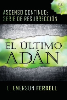 El Ultimo Adán Por Emerson Ferrell