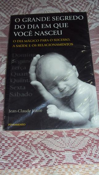 Livro - Lijv0101 - O Grande Segredo Do Dia Em Que Você Nasce