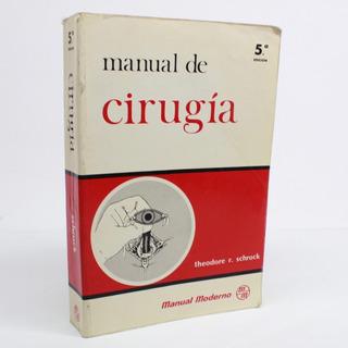 Manual De Cirugía Theodore R Schrock Manual Moderno B7s