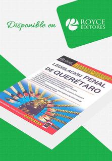 Legislación Penal Del Estado De Querétaro. Edición 2019